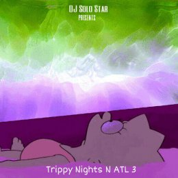 DJ Solo Star - Trippy Nights N ATL 3
